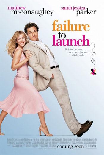 FAILURE TO LAUNCH (2006) จัดฉากรัก กำจัดลูกแหง่
