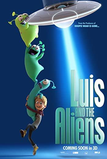 Luis and The Aliens หลุยส์ตัวแสบ กับแก๊งเอเลี่ยนตัวป่วน (2018) [ พากย์ไทย ]