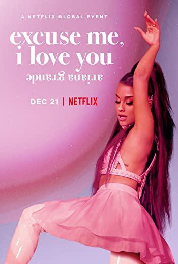 Ariana Grande: Excuse Me, I Love You อารีอานา กรานเด: excuse me, i love you  (2020)  [ บรรยายไทย ]